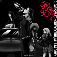 DJ Carisma... -  Bad Gals Club Feat。蜂蜜可卡因,米拉j& Dawn Richard