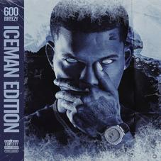 """600Breezy Drops Off """"Iceman Edition 2"""""""