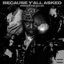 "Drakeo The Ruler Drops Off ""Because Yall Asked"""