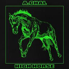"""A.CHAL Is Feeling Himself On Dope New Single """"High Horse"""""""