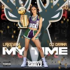"""Lakeyah Teams Up With DJ Drama For New Gangsta Grillz Mixtape """"My Time"""""""