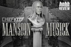 "Chief Keef's ""Mansion Musick"" Review"