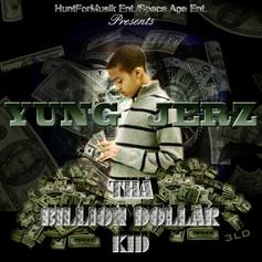 Yung Jerz - The Billion Dollar Kid Feat. Lando Jr. Man & Ryan Hunt