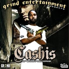 Ca$his - Grind Entertainment presents: Ca$his of Shady Reco