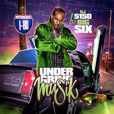 Big Six - Under Grind Musik (Hosted By DJ 5150)