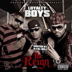 Loyalty Boys - The Reign (Hosted by DJ ill Will)