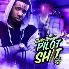 Chevy Woods - Pilot Shit (Hosted By DJ Burn One)