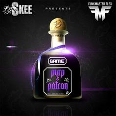 The Game - Purp & Patron (Hosted by DJ Skee)