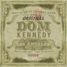 Dom Kennedy - The Original Dom Kennedy