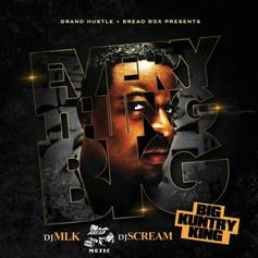 Big Kuntry King - Everything Big (Hosted By DJ MLK & DJ Scream)