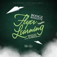 Boogz Boogetz - Flyer Learning (Hosted By DJ Woogie & SuperstarJay)