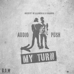 Audio Push - My Turn (Hosted by The LA Leakers & DJ Casonova)