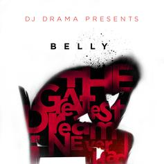 Belly - The Greatest Dream I Never Had (Hosted by DJ Drama)