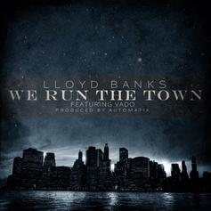 Lloyd Banks - We Run The Town  Feat. Vado (Prod. By Automatik)