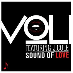 Voli - Sound of Love Feat. J. Cole