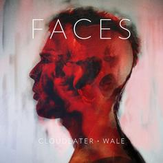 Wale - Faces Feat. Cloudeater
