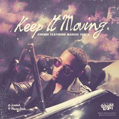 Jeremih - Keep It Moving Feat. Marcus Fench