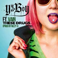 Ya Boy - These Drugs  Feat. Vain