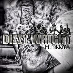 Dizzy Wright - Fly High Feat. Nikkiya