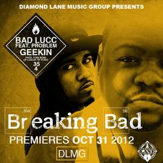 Bad Lucc - Geekin'  Feat. Problem (Prod. By Tone Bone)