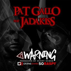 Pat Gallo - Warning Feat. Jadakiss