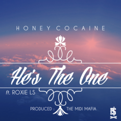 Honey Cocaine - He's The One  Feat. Roxie LS (Prod. By The Midi Mafia)