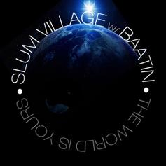 Slum Village - The World Is Yours Feat. Baatin