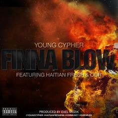 Young Cypher - Finna Blow Feat. O.D.R. & Haitian Fresh