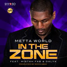 Metta World Peace - In The Zone  Feat. Mistah F.A.B. & Dalya (Prod. By Rock Away)