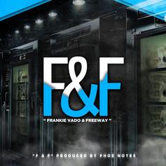 Freeway - F&F Feat. Frankie Vado