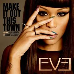 Eve - Make It Out This Town Feat. Gabe Saporta