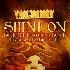Big K.R.I.T. - Shine On Feat. Bun B