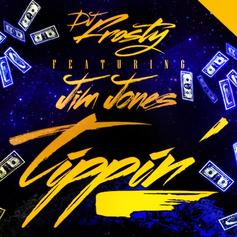 DJ Frosty - Tippin Feat. Jim Jones