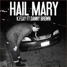 K. Flay - Hail Mary Feat. Danny Brown