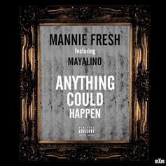 Mannie Fresh - Anything Could Happen Feat. Mayalino