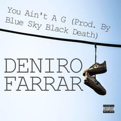 Deniro Farrar - You Ain't A G