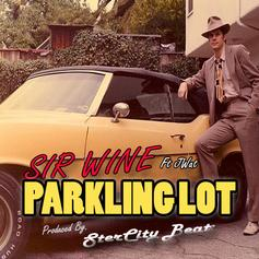 Sir Wine - Parking Lot  Feat. Jwalt (Prod. By SterCity)