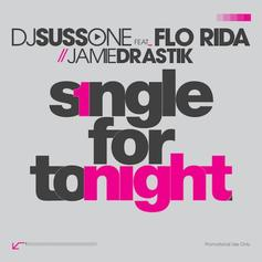 DJ Suss.One - Single For Tonight Feat. Flo Rida & Jamie Drastik