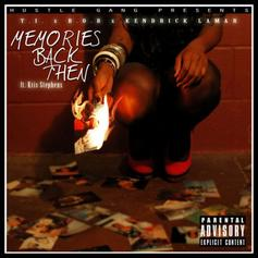 T.I. - Memories Back Then [Official Version] Feat. Kendrick Lamar, B.o.B & Kris Stephens