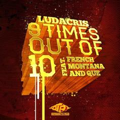 Ludacris - 9 Times Out Of 10 Feat. French Montana & Que