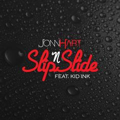 Jonn Hart - Slip N Slide  Feat. Kid Ink (Prod. By Raw Smoove)