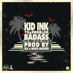 Kid Ink - Bad Ass (LA Remix) [CDQ] Feat. YG & Problem