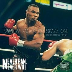 Maffew Ragazino - Never Ran, Never Will  Feat. Spazz One (Prod. By Optiks)