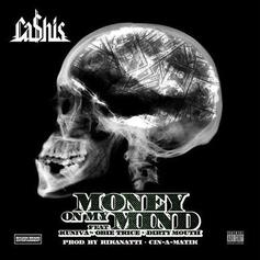 Ca$his - Mind On My Money (Money On My Mind) Feat. Kuniva, Obie Trice & Dirty Mouth