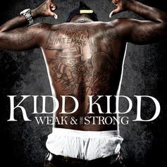 Kidd Kidd - Weak And The Strong