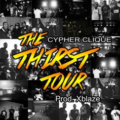 Cypher Clique - The Thirst Tour  (Prod. By Xblaze)