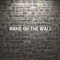 Hones-T - Name On The Wall  (Prod. By Cooarri)