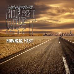 Hones-T - Nowhere Fast  (Prod. By RunawayMuzic)