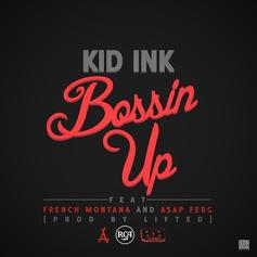 Kid Ink - Bossin' Up [Dirty/CDQ] Feat. A$AP Ferg & French Montana
