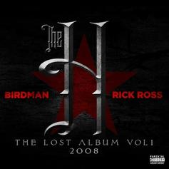 Rick Ross & Birdman - The H (The Lost Album Vol. 1)